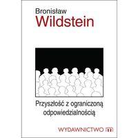E-booki, Przyszłość z ograniczoną odpowiedzialnością - Bronisław Wildstein