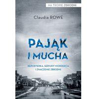Książki kryminalne, sensacyjne i przygodowe, Pająk i mucha - Rowe Claudia OD 24,99zł DARMOWA DOSTAWA KIOSK RUCHU (opr. miękka)