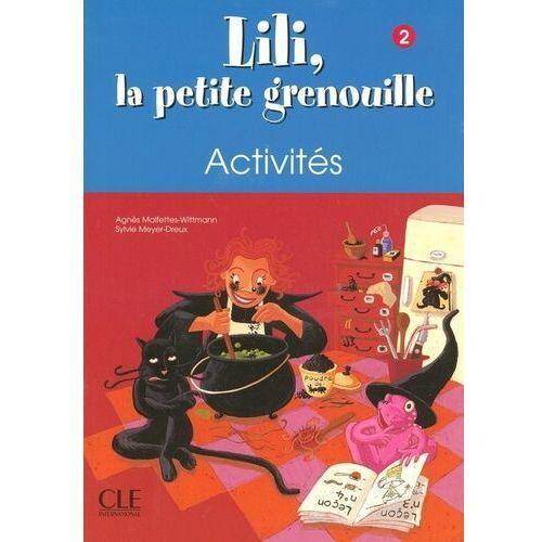 Książki do nauki języka, Lili la petite grenouille 2 Activites - Malfettes-Wittmann Agnes, Meyer-Dreux Sylvie - książka (opr. broszurowa)