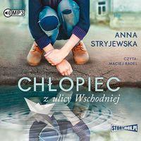Audiobooki, Chłopiec z ulicy Wschodniej audiobook - Anna Stryjewska