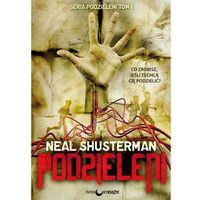 Literatura młodzieżowa, Podzieleni Podzieleni Tom 1 - Neal Shusterman (opr. miękka)