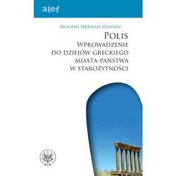 POLIS Wprowadzenie do dziejów greckiego miasta-państwa w starożytności . (opr. miękka)