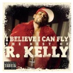 I Believe I Can Fly - The Best Of R. Kelly (CD) - R. Kelly
