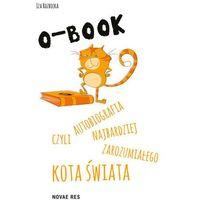 Książki dla dzieci, O-BOOK czyli autobiografia najbardziej zarozumiałego kota świata - Wysyłka od 3,99 - porównuj ceny z wysyłką (opr. twarda)