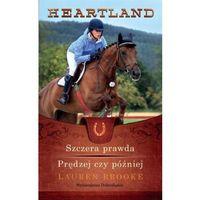 Literatura młodzieżowa, Heartland 11-12: Szczera prawda / Prędzej czy później - Lauren Brooke (opr. miękka)