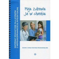 Moje zdrowie Ja w chorobie (opr. broszurowa)