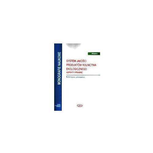 Biblioteka biznesu, System jakości produktów rolnictwa ekologicznego - Katarzyna Leśkiewicz
