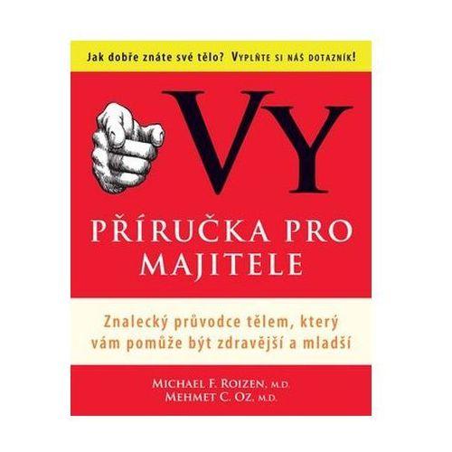 Pozostałe książki, Vy příručka pro majitele Michael F. Roizen; Mehmet C. Oz