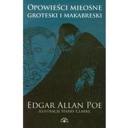 Opowieści miłosne groteski i makabreski Tom 1 [Poe Edgar Allan] (opr. broszurowa)