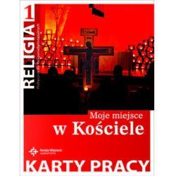 Religia 1 Moje miejsce w Kościele Karty pracy (opr. miękka)