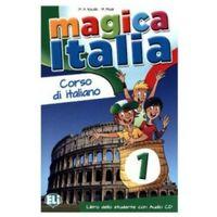 Książki do nauki języka, Magica Italia 1 Libro dello studente /CD gratis/ (opr. miękka)