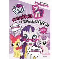 Książki dla dzieci, My Little Pony. Książka z prezentem. Rarity (opr. broszurowa)