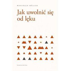 Jak Uwolnić Się Od Lęku - Wunibald Muller (opr. broszurowa)