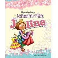 Książki dla dzieci, Nauka i zabawa - Księżniczka Joline (opr. twarda)