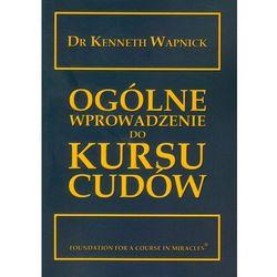 Ogólne wprowadzenie do Kursu cudów (opr. miękka)
