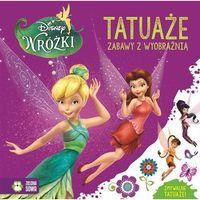 Książki dla dzieci, Tatuaże Wróżki Disney - Wysyłka od 3,99 - porównuj ceny z wysyłką (opr. miękka)