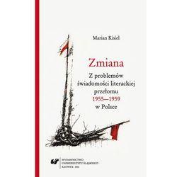 Zmiana. Z problemów świadomości literackiej przełomu 1955-1959 w Polsce. Wyd. 2.