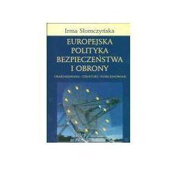 Europejska Polityka Bezpieczeństwa i Obrony. Uwarunkowania - struktury - funkcjonowanie (opr. kartonowa)