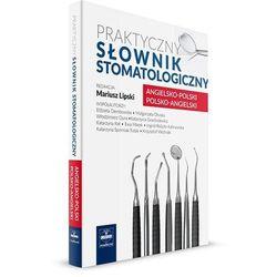 Praktyczny słownik stomatologiczny Angielsko-Polski Polsko-Angielski (opr. twarda)