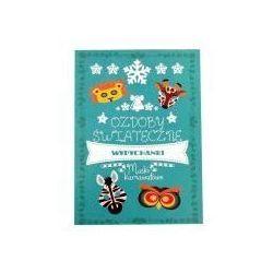 Ozdoby świąteczne. Wypychanki. Maski karnawałowe (opr. broszurowa)