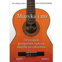 E-booki, Muzyka i my. O różnych przejawach wpływu muzyki na człowieka - Ewa Czerniawska