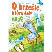 Książki dla dzieci, O krześle, które dało nogę i inne opowiadania - Agnieszka Urbańska (opr. twarda)