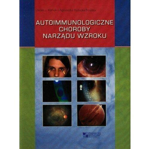 Książki medyczne, Autoimmunologiczne choroby narządu wzroku (opr. broszurowa)