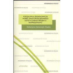 Poezja Emila Zegadłowicza wobec światopoglądowego i estetycznego projektu ekspresjonizmu (opr. miękka)