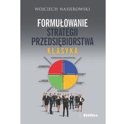 Formułowanie strategii przedsiębiorstwa - Wojciech Nasierowski (opr. miękka)