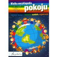 Książki dla dzieci, Isabelle Bournier, Marc Pottier. Wielka encyklopedia pokoju. (opr. twarda)