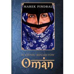 W cieniu minaretów - Oman - Wysyłka od 3,99 - porównuj ceny z wysyłką (opr. twarda)
