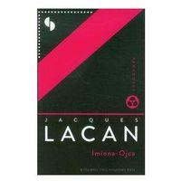 Filozofia, Imiona - Ojca - Jacques Lacan (opr. miękka)