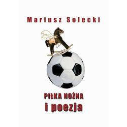 Piłka nożna i poezja - Mariusz Solecki - ebook