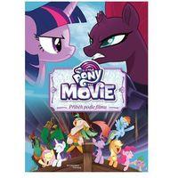 Książki dla dzieci, My Little Pony film - Příběh podle filmu kolektiv