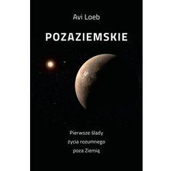 Pozaziemskie Pierwsze ślady życia rozumnego poza Ziemią - Loeb Avi - książka (opr. twarda)