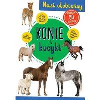 Literatura młodzieżowa, Konie i kucyki. Darmowy odbiór w niemal 100 księgarniach! (opr. miękka)