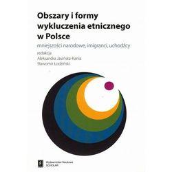 Obszary i formy wykluczenia etnicznego w Polsce - Aleksandra Jasińska-Kania, Sławomir Łodziński