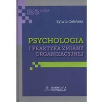 Książki medyczne, Psychologia i praktyka zmiany organizacyjnej (opr. twarda)