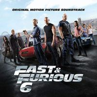 Muzyka filmowa, Fast & Furious 6