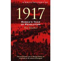 Książki do nauki języka, A Brief History of 1917: Russias Year of Revolution - Bainton Roy - książka (opr. miękka)