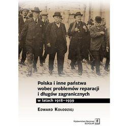 Polska i inne państwa wobec problemów reparacji i długów zagranicznych w latach 1918-1939 (opr. miękka)