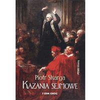 Literatura młodzieżowa, Kazania sejmowe - Piotr Skarga (opr. miękka)