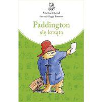 Książki dla dzieci, Paddington się krząta - Michael Bond (opr. twarda)