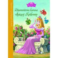 Książki dla dzieci, Księżniczki Diamentowa korona Śpiącej Królewny - Lara Bergen (opr. twarda)