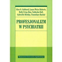 PROFESJONALIZM W PSYCHIATRII (oprawa miękka ze skrzydełkami) (Książka) (opr. broszurowa)