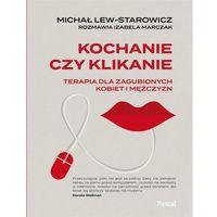 Hobby i poradniki, Kochanie czy klikanie - Lew-Starowicz Michał, Marczak Izabela (opr. miękka)