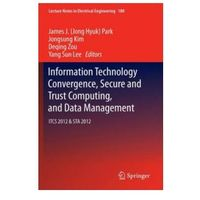 Informatyka, Information Technology Convergence, Secure and Trust Computing, and Data Management
