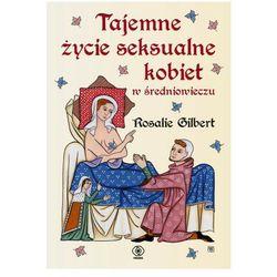 Tajemne życie seksualne kobiet w średniowieczu (opr. miękka)