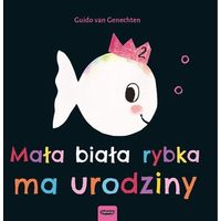 Książki dla dzieci, Mała biała rybka ma urodziny - Guido van Genechten (opr. twarda)