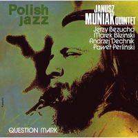 Jazz, Janusz Quintet Muniak - QUESTION MARK (POLISH JAZZ)